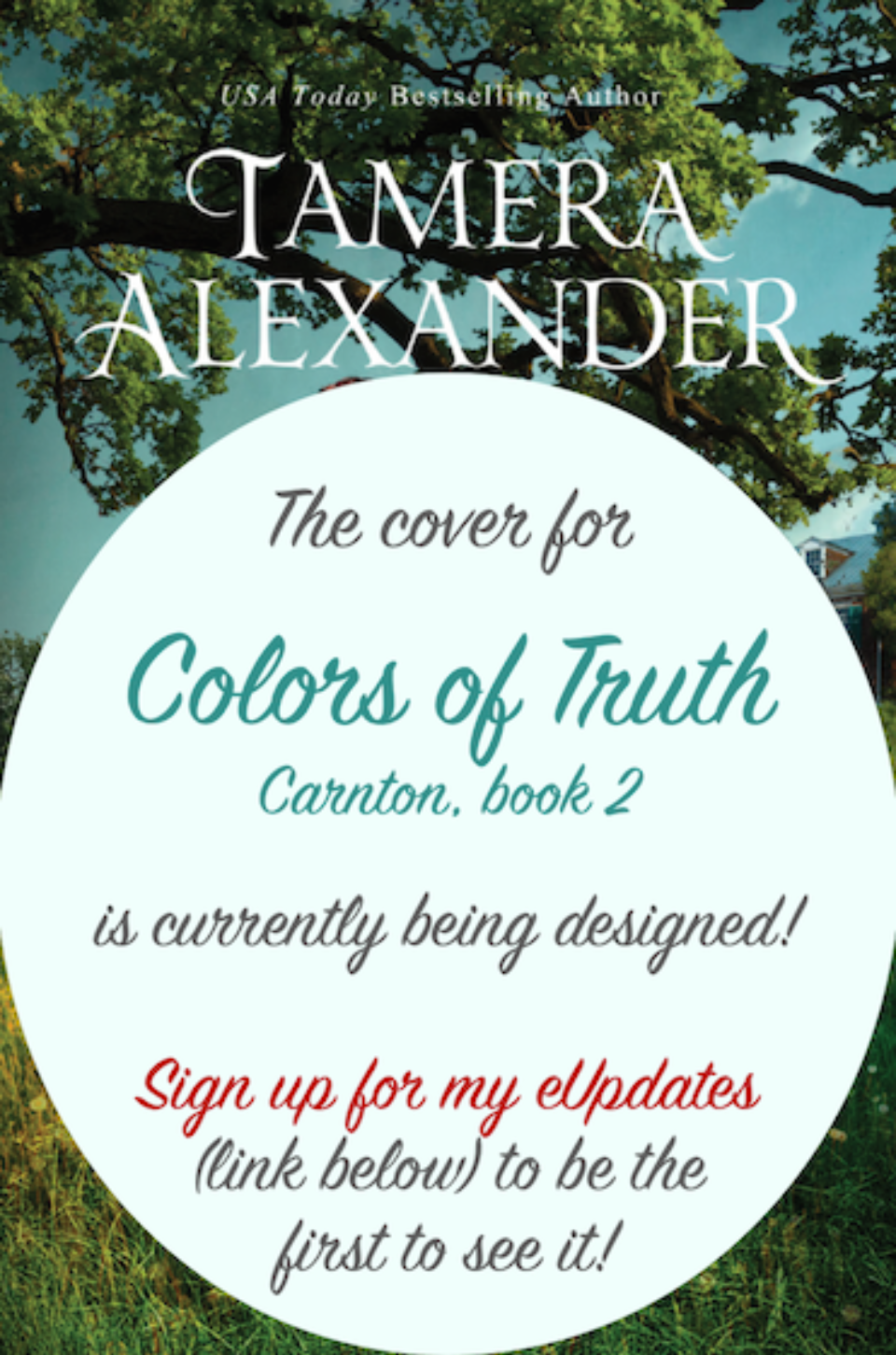 Colors of Truth, book 2 in the Carnton novels (coming Spring 2020) CLICK to sign up for my eUpdates and I'll reach out when it releases!